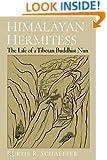 Himalayan Hermitess: The Life of a Tibetan Buddhist Nun