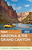 Fodors Arizona & the Grand Canyon 2013 (Full-color Travel Guide)