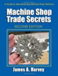 Machine Shop Trade Secrets: A Guide t...