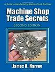 Machine Shop Trade Secrets: A Guide t...