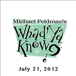 Whad'Ya Know?, Anthony Bourdain, July 21, 2012 | [Michael Feldman]