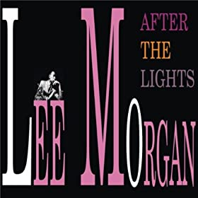 ♪After The Lights/リー・モーガン | 形式: MP3 ダウンロード