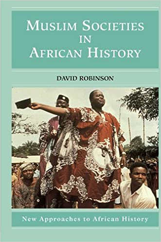Muslim Societies in African History (New Approaches to African History) written by David Robinson