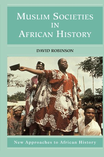 Muslim Societies in African History (New Approaches to...