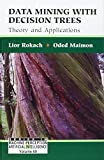 Data Mining with Decision Trees: Theory and Applications (Series in Machine Perception and Artifical Intelligence)