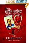 The Vampire Next Door: The True Story...