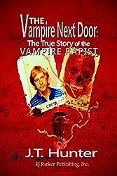The Vampire Next Door: The True Story of the Vampire Rapist (True CRIME Library RJPP Book 17)