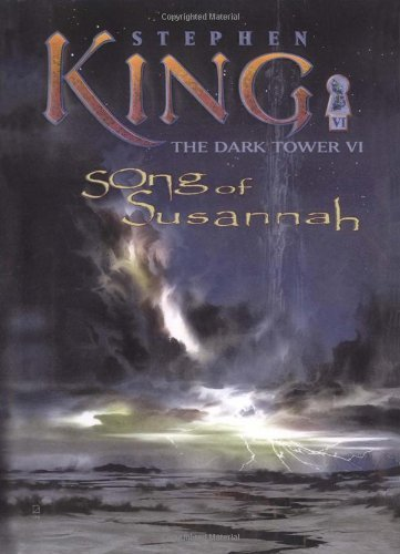 The Dark Tower VI: Song of Susannah by Stephen King