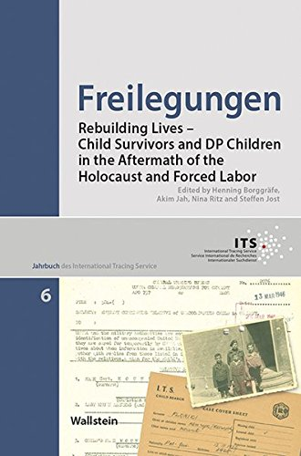 freilegungen-rebuilding-lives-child-survivors-and-dp-children-in-the-aftermath-of-the-holocaust-and-
