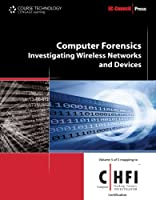 Computer Forensics: Investigating Wireless Networks and Devices Front Cover
