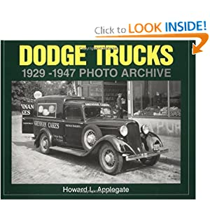Dodge Trucks 1929-1947 Photo Archive (Photo Archives) Howard L. Applegate