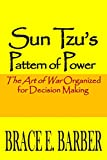 img - for Sun Tzu's Pattern of Power: The Art of War Organized for Decision Making book / textbook / text book