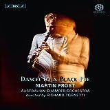 フレスト、黒パイプのダンス (Dances To A Black Pipe / Martin Frost, Australian Chamber Orchestra directed by Richard Tognetti) [SACD Hybrid]