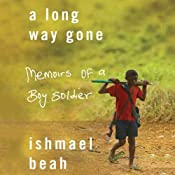 A Long Way Gone: Memoirs of a Boy Soldier | [Ishmael Beah]