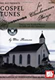 img - for Mel Bay presents Gospel Tunes for Clawhammer Banjo book / textbook / text book