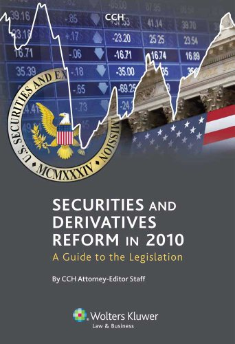 Securities and Derivatives Reform in 2010: A Guide to the Legislation