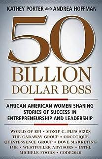 Book Cover: 50 Billion Dollar Boss: African American Women Sharing Stories of Success in Entrepreneurship and Leadership