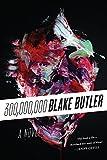 Three Hundred Million: A Novel