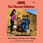 The Mystery of the Lost Village: The Boxcar Children Mysteries, Book 37   Gertrude Chandler Warner