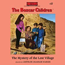 The Mystery of the Lost Village: The Boxcar Children Mysteries, Book 37 (       UNABRIDGED) by Gertrude Chandler Warner Narrated by Tim Gregory