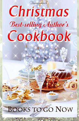 Christmas  Best-Selling Author's Cookbook by Books to Go Now Authors