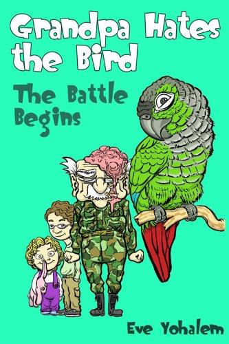 GRANDPA HATES THE BIRD: The Battle Begins