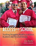 ACCESSing School: Teaching Struggling Readers to Achieve Academic and Personal Success (0325007373) by Burke, Jim
