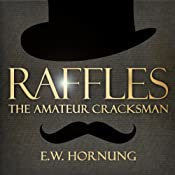 Raffles: The Amateur Cracksman | E W Hornung