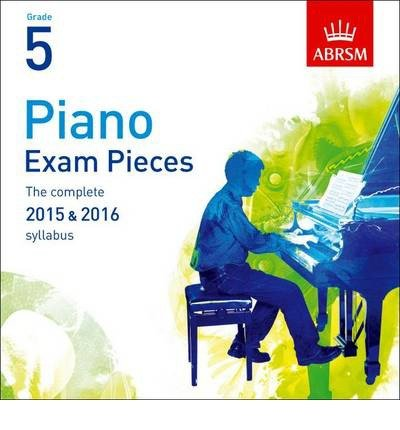 piano-exam-pieces-2015-2016-grade-5-the-complete-2015-2016-syllabus-by-author-abrsm-july-2014