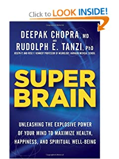 Super Brain: Unleashing the Explosive Power of Your Mind to Maximize Health, Happiness, and Spiritual Well-Being [Hardcover] — by Rudolph E. Tanzi  & Deepak Chopra