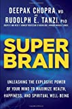 img - for Super Brain: Unleashing the Explosive Power of Your Mind to Maximize Health, Happiness, and Spiritual Well-Being book / textbook / text book