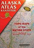 Alaska Atlas and Gazetteer (State Atlas & Gazetteer) (0899332013) by Delorme