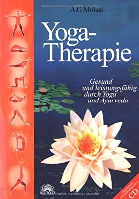 Yoga-Therapie. Gesund und leistungsfähig durch Yoga und Ayurveda, mit Audio-CD