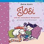 Josi und das verzauberte Niespulver | Katja Alves