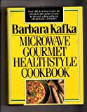 Microwave Gourmet Healthstyle Cookbook (0517110342) by Kafka, Barbara