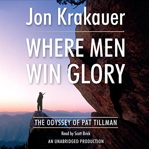 Download Where Men Win Glory: The Odyssey of Pat Tillman