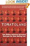 Tomatoland: How Modern Industrial Agr...