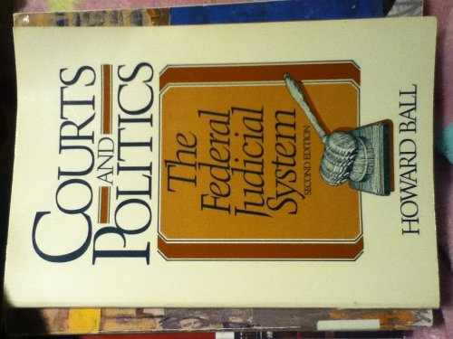 Courts and Politics: The Federal Judicial System (2nd Edition)