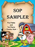 Sop Sampler: Five Fables And Ten Poems - Country Style