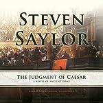 The Judgment of Caesar: A Novel of Ancient Rome - Roma Sub Rosa, Book 10 | Steven Saylor