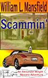 Scammin' (An Alexander Wright Mystery Adventure Book 1)