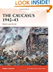 The Caucasus 1942-43: Kleist's Race f...