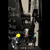 The Color of a Dog Running Away | [Richard Gwyn]