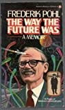 The Way the Future Was (0345260597) by Frederik Pohl