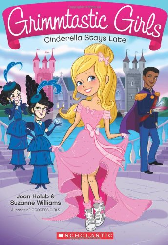Cinderella Stays Late (Grimmtastic Girls)