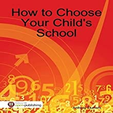How to Choose Your Child's School Audiobook by Anthony Ekanem Narrated by Scott Clem