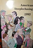 img - for American Steeplechasing - 1995 book / textbook / text book