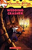 Wedding Crasher (Geronimo Stilton, No. 28) (0439841194) by Stilton, Geronimo