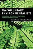 img - for The Voluntary Environmentalists : Green Clubs, ISO 14001, and Voluntary Environmental Regulations (Paperback)--by Aseem Prakash [2006 Edition] book / textbook / text book