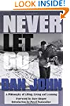 Never Let Go: A Philosophy of Lifting...